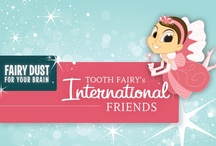 My International Friends / by The Tooth Fairy