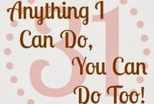 Anything I Can Do, You Can Do Too! #31Days / If I can do it? You definitely can! My 31 day series at StopandSmelltheChocolates.com, encouraging you to try new things.