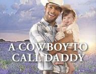A Cowboy to Call Daddy - Boone Bros 4 / The fourth book in the Boones of Texas Harlequin Western series coming Spring 2017! Archer finally gets his love story.