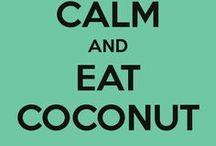 Coconut / Coconut, coconut oil, coconut butter, coconut manna, coconut flakes, coconut water, coconut yoghurt.... so paleo!