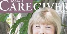 Today's Caregiver magazine / The first national magazine created especially for caregivers.  Today's Caregiver magazine has the best resources that address caregivers' needs and concerns. Every issue features an interview with a celebrity caregiver and a range of articles on topics such as incontinence, mobility, Alzheimer's caregiving, legal and insurance issues, nutrition and so much more