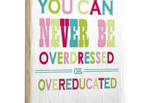 favorite wall quotes / by Schoolgirl Style www.schoolgirlstyle.com