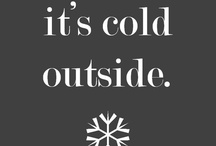 ❀ It's cold outside...