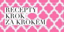 Recepty krok za krokem / Recepty z blogu Kuchařka pro dceru – napsané tak, abyste v kuchyni uspěli hned napoprvé