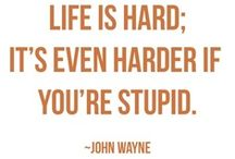 WORDS OF WISDOM / by John Wayne