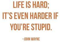WORDS OF WISDOM / by John Wayne