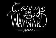 Carry On My Wayward Son. / Supernatural.