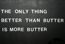Rich Thoughts on Butter / Here are some quotes and proverbs from people who love butter as much as we do!