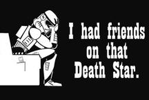in a galaxy far, far away / Star Wars.......Duh? / by Brooke Dawkins