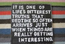 Truth & Inspiration / We all can use a giggle, some words of wisdom or just some good old fashioned inspiration!