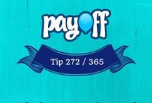 Payoff 365 Money Tips / Helpful daily tips to make saving money easy to do and remember. Get ready to fulfill your dreams!  / by Payoff