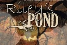 """Riley's Pond / A New Adult contemporary romance, told through the eyes of the boy who survives it.   """"Riley's Pond""""...where worlds collide, sparks fly, and a kiss goodbye means anything but."""