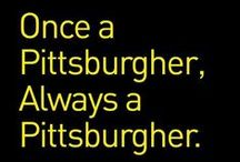 Pittsburgh girl / I've lived here all my life. I wouldn't want to live anywhere else! / by Becky O