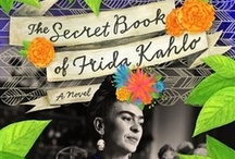 The Secret Book of Frida Kahlo / A board inspired by 'The Secret Book of Frida Kahlo: A Novel' by Mexican writer F. G. Haghenbeck. Read my review of the book: http://ow.ly/kQk99