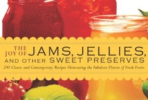 making jams, jellies, preserves, butters, and dressings etc.. / by Lydia Mette
