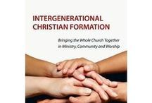Intergenerational Faith Formation / Books, curricula, and ideas for creating intergenerational (all age) faith formation / by Sharon Pearson