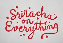 Eat Me: Sriracha Errythang / by Cassie Cooper