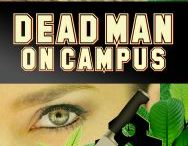 Josie Tucker #3: Dead Man on Campus / Inspiration images for the humorous mystery, Dead Man on Campus (Josie Tucker #3). Coming August 2016.