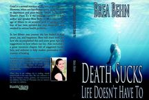 Death Sucks, Life Doesn't Have To / Based on the inspirational non-fiction book by Brea Behn about the death of her twin brother. She faced grief, depression and PTSD to heal and find peace, joy and happiness. She shares how she did this and how you can too.