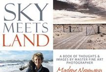 Photography Book - SKY MEETS LAND - Marlene Neumann / Master Fine Art Photographer Marlene Neumann - has published her highly anticipated book SKY MEETS LAND.  This stunning 180 page glossy journey is more than a photography book, it is a visual memoir that reflects Marlene's insights into what inspires her and reveals the stories behind her incredible images - Find out more - http://www.marleneneumann.com/skymeetsland.html