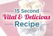 15 Second Recipes / Enjoy these Vital & Delicious recipes in just 15 seconds! / by Vitalicious