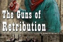 Adventures of Grey O'Donnell series / Images that inspired the pulp Western novellas, The Guns of Retribution and To Kill A Dead Man.