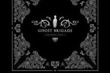♫ Ghost Brigade ♫
