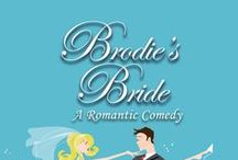 Book: BRODIE'S BRIDE / Book covers and other fun pictures from  Brodie's Bride, a romantic comedy by Amy Lillard http://www.amywritesromance.com