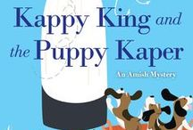 Book: KAPPY KING AND THE PUPPY KAPER / Book 1 in the Kappy King Amish Mystery Series. Coming January 2018 from Kensington Books