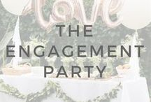 12+ Months: The Engagement Party / Ideas and inspiration on how to celebrate your special news