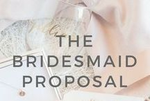 12+ Months: The Bridesmaid Proposal / Ideas and inspiration on how to give back a special proposal to the ladies you want by your side on your special day