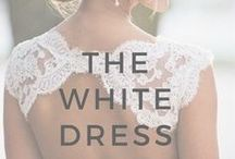 9+ Months: The White Dress / Ideas and inspiration to help when deciding on your wedding dress
