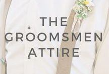 6+ Months: The Groomsmen Attire / Ideas and inspiration to help you when deciding on the groomsman attire