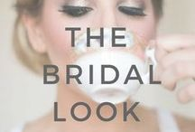 3+ Months: The Bridal Look / Ideas and inspiration to help you when deciding on your hair and makeup for the special day