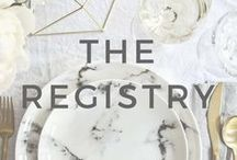 3+ Months: The Registry / Ideas and inspiration to help you with deciding on what to add onto your wedding registry