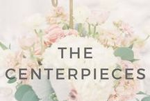 3+ Months: The Centrepieces / Ideas and inspiration to help you when deciding on your centrepieces