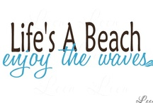 Life's a Beach...enjoy the waves !!