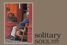 SOLITARY SOUL / My first book of photography / by Sandra Goroff
