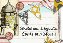 Sketches...Layouts, Cards and More!