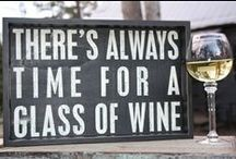 wine time / I believe in the healing powers of wine.