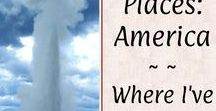 Places: America / Places I've been and other fine memories from years of traveling across the amazing states of America!