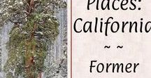 Places: California / Where I lived from age 1 to 51. I do love California, and have been everywhere!!
