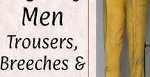 +Regency Men: Trousers / Regency and Georgian Era garments for men: breeches, trousers, pantaloons. Late 1700s to 1830s.