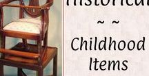 Historical: Childhood / Furniture and objects for infants and children during the Regency and Georgian Eras.