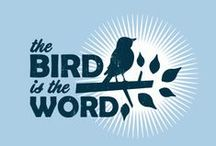 Bird is the Word / by Indiana Chick
