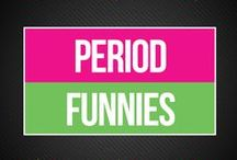 Period Funnies / We think healthy periods should be celebrated, but sometimes you just have to laugh at your period and puberty stories. Join us as we share the things that make us smile. We feel ya, girl!   www.bepreparedperiod.com