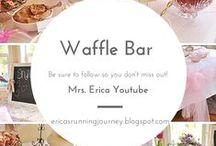 Waffle Bar Party Ideas