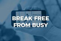 Break Free From Busy