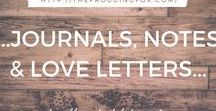 ...JOURNALS, NOTES &LOVE LETTERS...