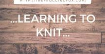 ...LEARNING TO KNIT...